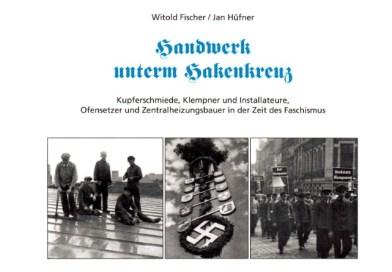 """Handwerk unterm Hakenkreuz"""