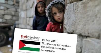 15. Mai 2021: 73. Jahrestag der Nakba – der palästinensischen Katastrophe