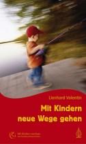 mit kindern neue Wege gehen_lienhard_valentin