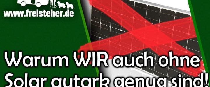 Warum wir auch ohne Solar autark sind