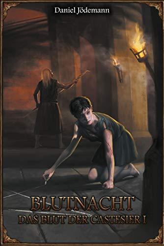 DSA: Das Blut der Castesier 1 - Blutnacht: Das Schwarze Auge Roman Nr. 165