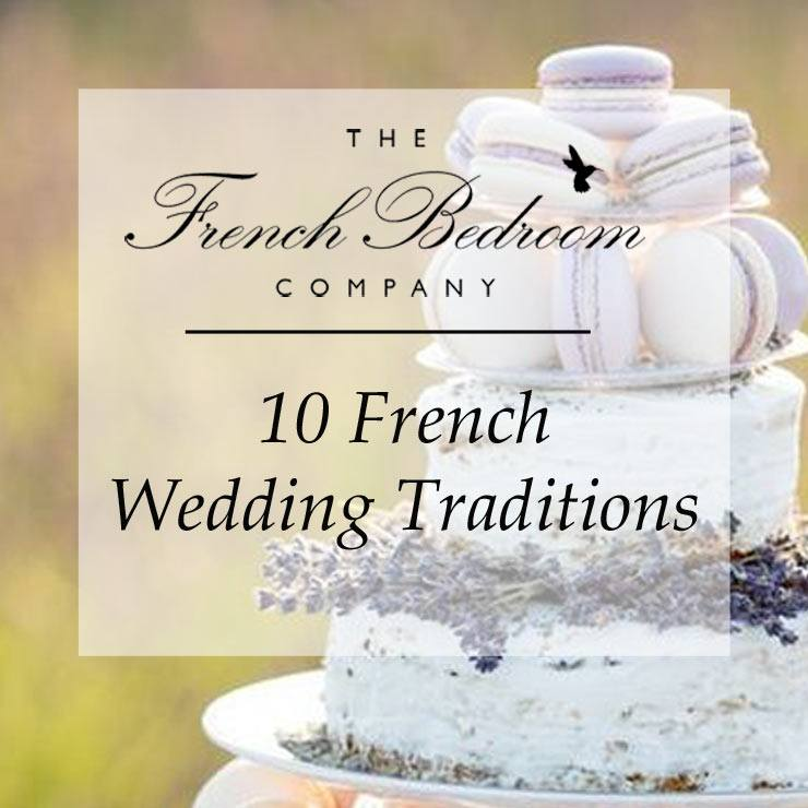 10 French Wedding Traditions   The French Bedroom Company