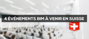 4 événements BIM à venir en Suisse (Lausanne, Genève et Zurich)