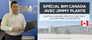 Spécial BIM Canada : adoption, Open BIM, projets et BIM Track la plateforme collaborative avec Jimmy PLANTE