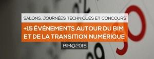 Salons, Journées techniques et Concours : 15 événements autour du BIM et de la Transition Numérique à venir en 2018
