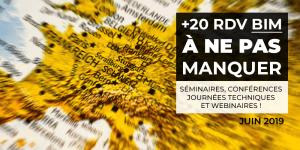 Séminaires, conférences, journées techniques et webinaires BIM : +20 RDV à ne pas manquer (Juin 2019)