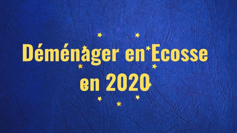 demenager en ecosse en 2020