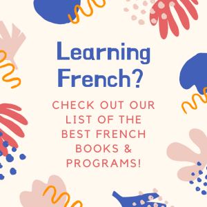 Click here to see our list of the best resources to learn French.