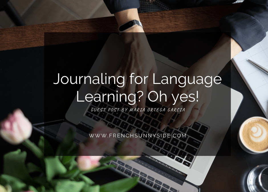 Journaling for Language Learning? Oh yes!