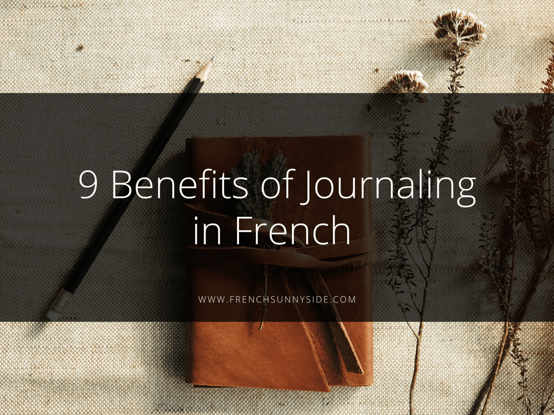 9 Benefits of Journaling in French
