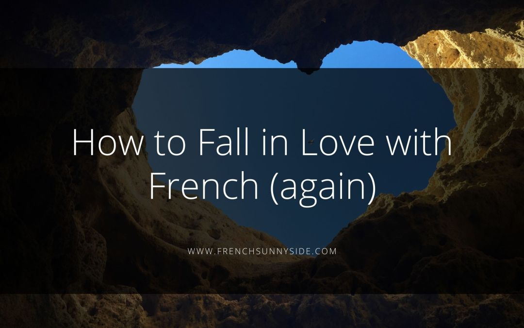How to Fall in Love with French (again)