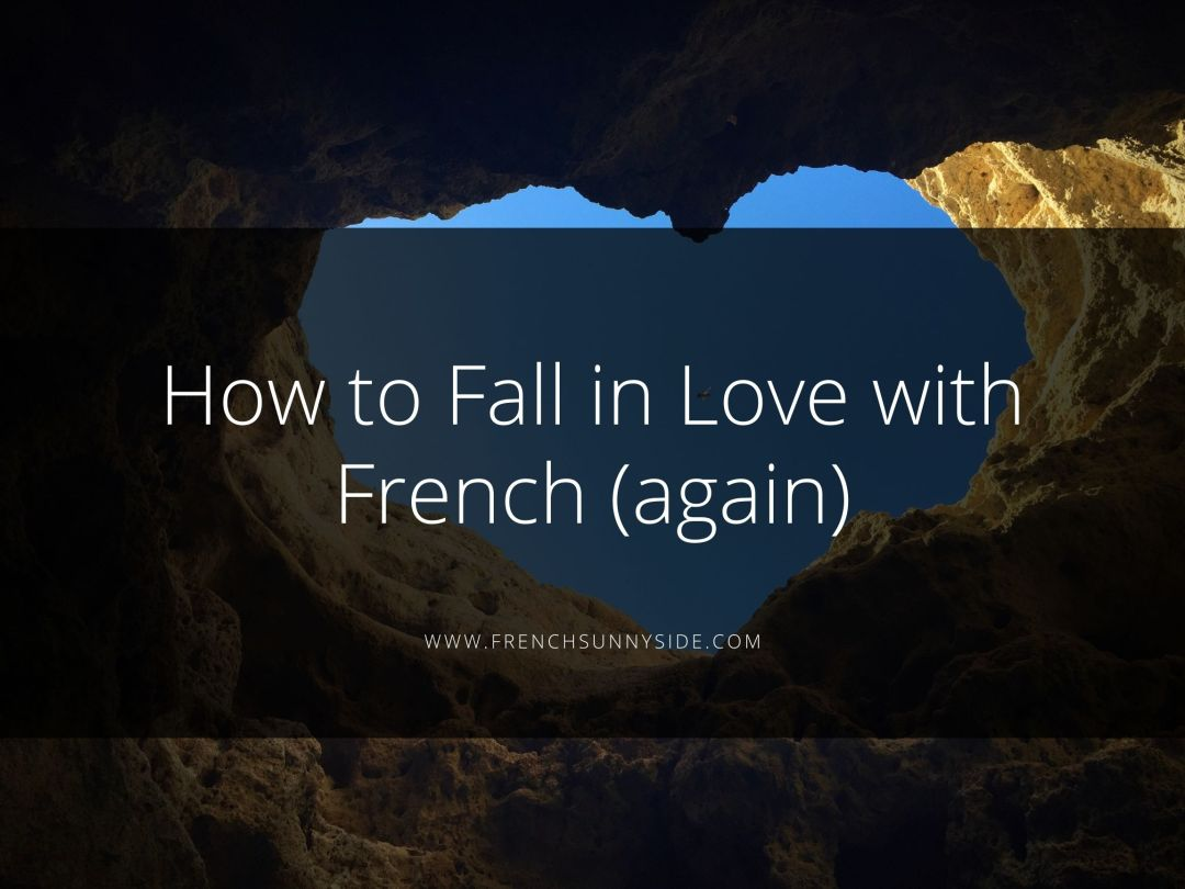 How to fall in love with French again