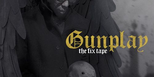 GUNPLAY - THE FIX TAPE