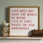 Love Makes the Ride Worthwhile wall art