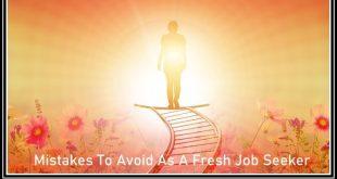 Mistakes To Avoid As A Fresh Job Seeker