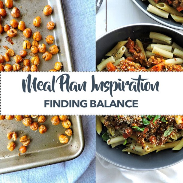 Meal Plan Inspiration Finding Balance