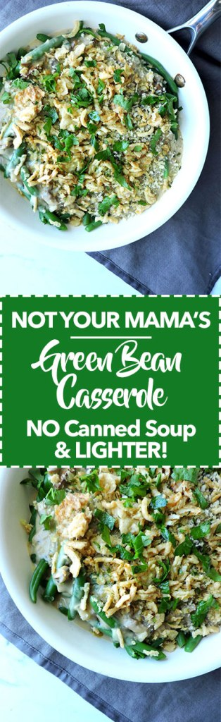 Not Your Mama's Green Bean Casserole