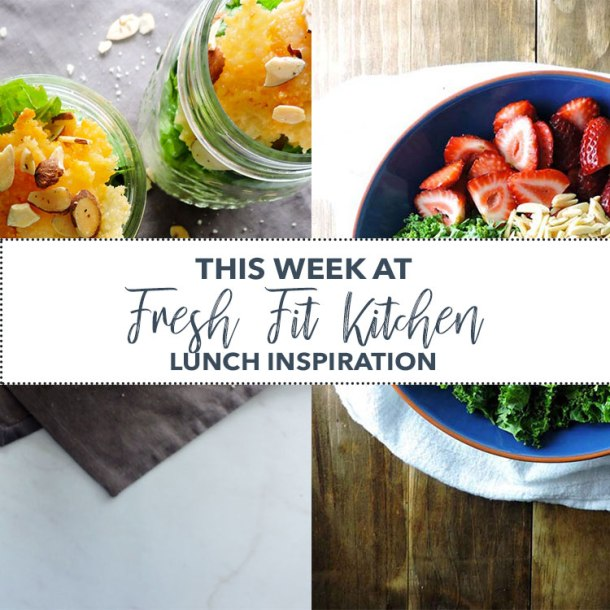 This Week at Fresh Fit Kitchen Lunch Inspiration