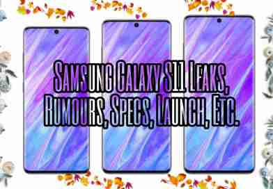 what are the samsung galaxy s11 leaks, rumours, spcs, price, launch date, design, details, colors