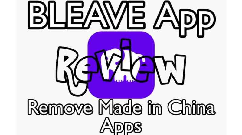 Bleave App Best Alternative to Remove China Apps for Android