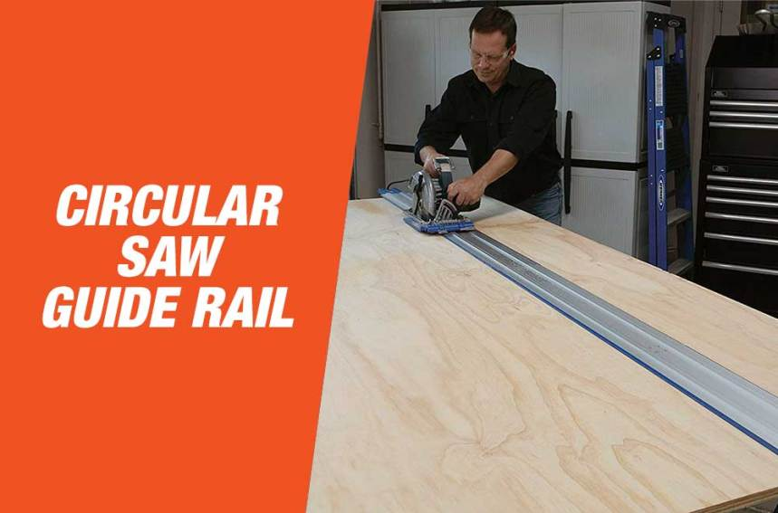 Best Circular Saw Guide Rail In 2020