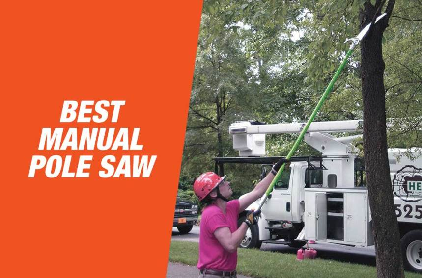 Best Manual Pole Saws 2021 – Top Pick & Buyer's Guide