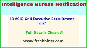 IB ACIO Gr II Executive Recruitment 2021
