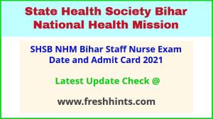 SHS Bihar Staff Nurse Admit Card 2021 Download