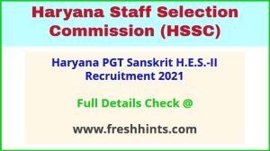 Haryana PGT Sanskrit H.E.S.‐II Recruitment 2021