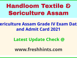 Assam Sericulture Department Grade 4 Call Letter 2021