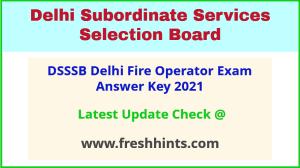 Delhi Fire Operator Answer Sheet 2021