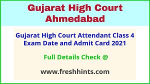 Gujarat HC Class 4 Exam Call Letter 2021