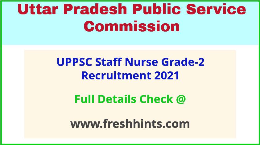 UPPSC Staff Nurse Grade-2 Recruitment 2021