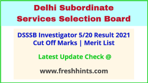 DSSSB Investigator 520 Selection List 2021
