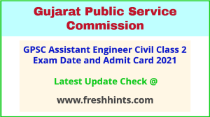 Gujarat Assistant Engineer Civil Class 2 Exam Admit Card 2021
