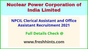npcil clerical assistant office assistant recruitment 2021