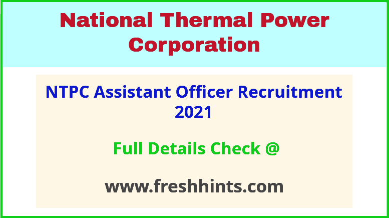 NTPC assistant officer recruitment 2021