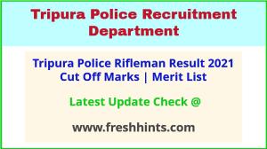 Tripura Police Rifleman GD Tradesman Selection List 2021