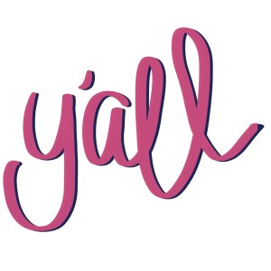Do you text with a southern accent? 9 things you may not know about the word y'all