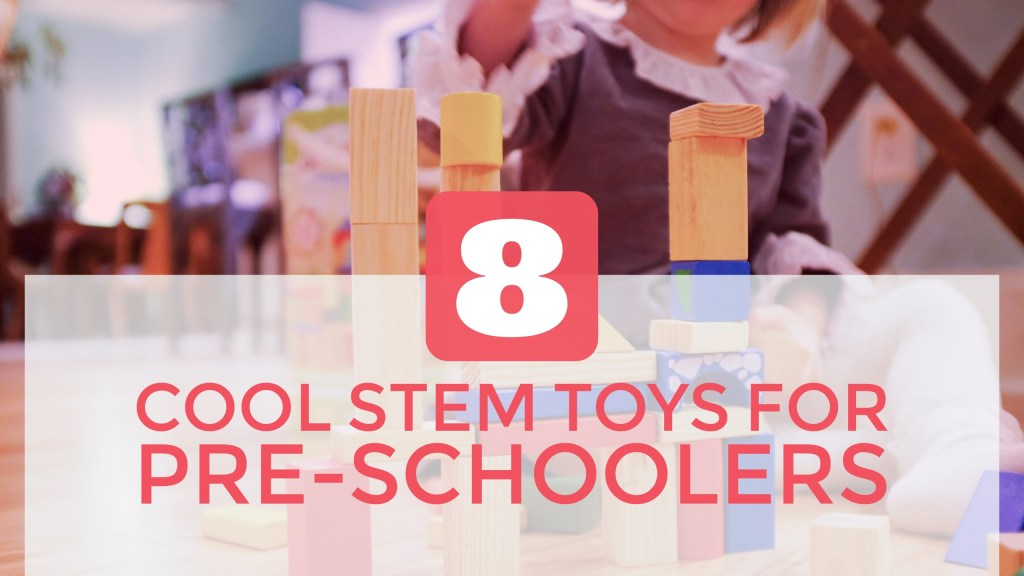 Cool STEM toys for pre-schoolers