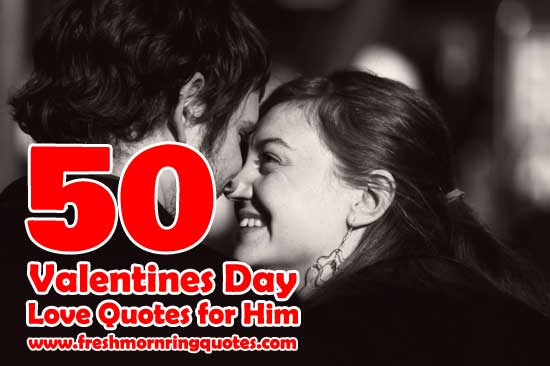 50 Valentines Day Love Quotes For Him Freshmorningquotes
