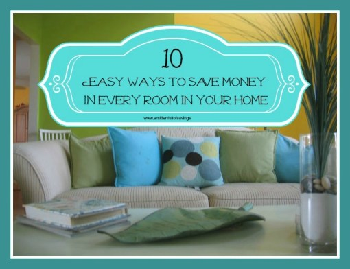 easy ways to save money in every room in your home
