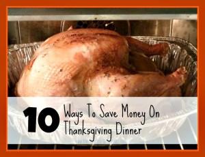 10 ways to save money on thanksgiving dinner