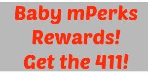 Baby mPerks Rewards! Get the 411!