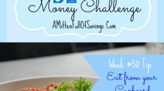 52 Money Save Ways: Week 50: Eat from Your Cupboard We're on week 50 of the Money Save Ways series. In this week's 52 Week Challenge we're sharing tips on saving money by using what you already have!