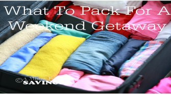 Going away for the weekend? Be sure you're packing the essentials! Get information on what to pack for a weekend getaway here!