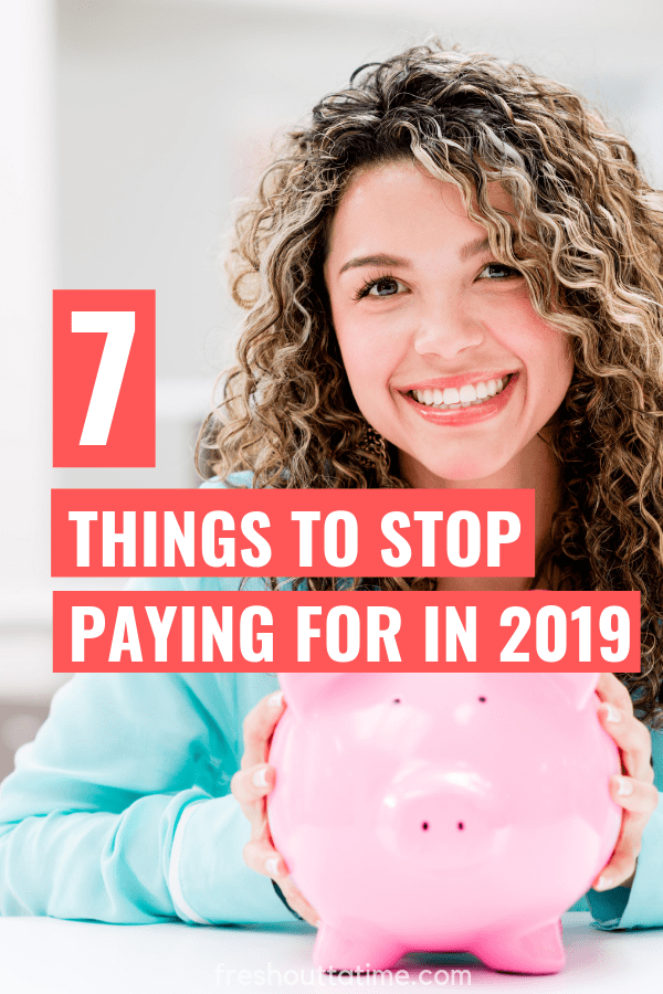 It's 2019, and there's a list of things to stop paying for this year. I'm sharing 7 of those things on the blog, which will help you save money!