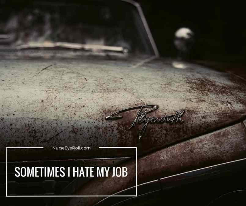 A Nurse's Confession:  Sometimes I Hate My Job