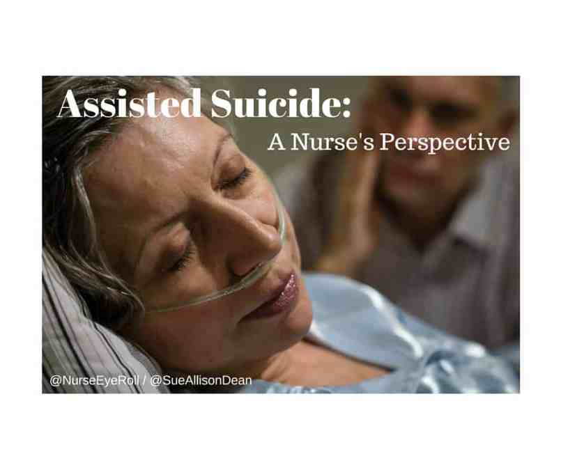 Assisted Suicide:  A Nurse's Perspective