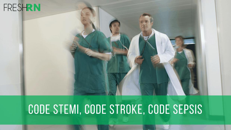 Season 2, Episode 9: Code STEMI, Code Stroke, and Code Sepsis Show Notes